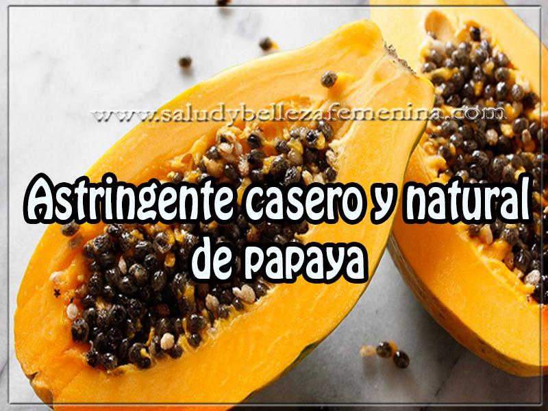 Belleza y cuidado personal, belleza, astringente casero y natural de papaya