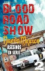 Blood Road Show 2, Nuevo Méjico