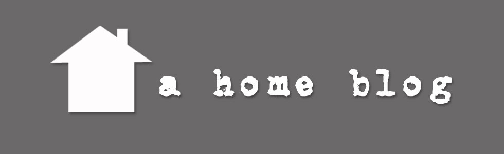 A Home Blog