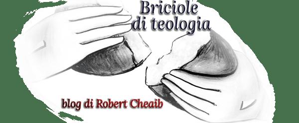 Briciole di teologia | Blog di Robert Cheaib