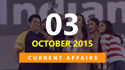 Current Affairs 3 October 2015