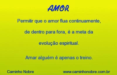A meta da evolução espiritual é deixar fluir o amor continuamente