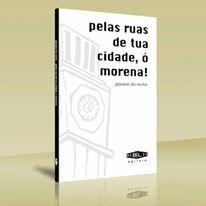PELAS RUAS DE TUA CIDADE, Ó MORENA!