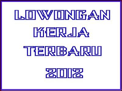 Lowongan Kerja Yogyakarta 2012 Terbaru