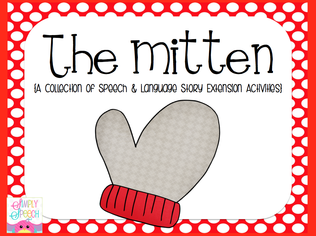 Simply Speech: The Mitten- A Collection of Speech & Language Story ...