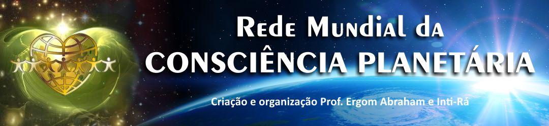 REDE MUNDIAL DA CONSCIÊNCIA PLANETÁRIA