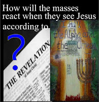 a graphic (c) Erika Grey How will the masses react when they see Jesus according to the book of Revelation, which shows and open Bible opened to the first page of the book of Revelation and a depiction of Jesus as he is described in the book of Revelation