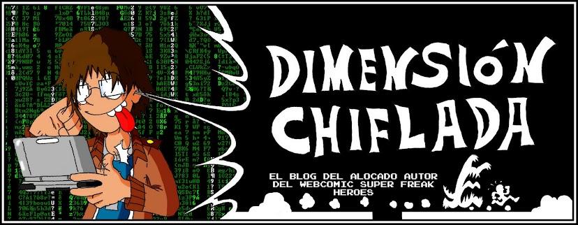 DIMENSIÓN CHIFLADA