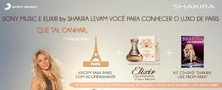 """Concurso Cultural """"Sony Music e Elixir by Shakira levam você para conhecer o luxo de Paris"""""""