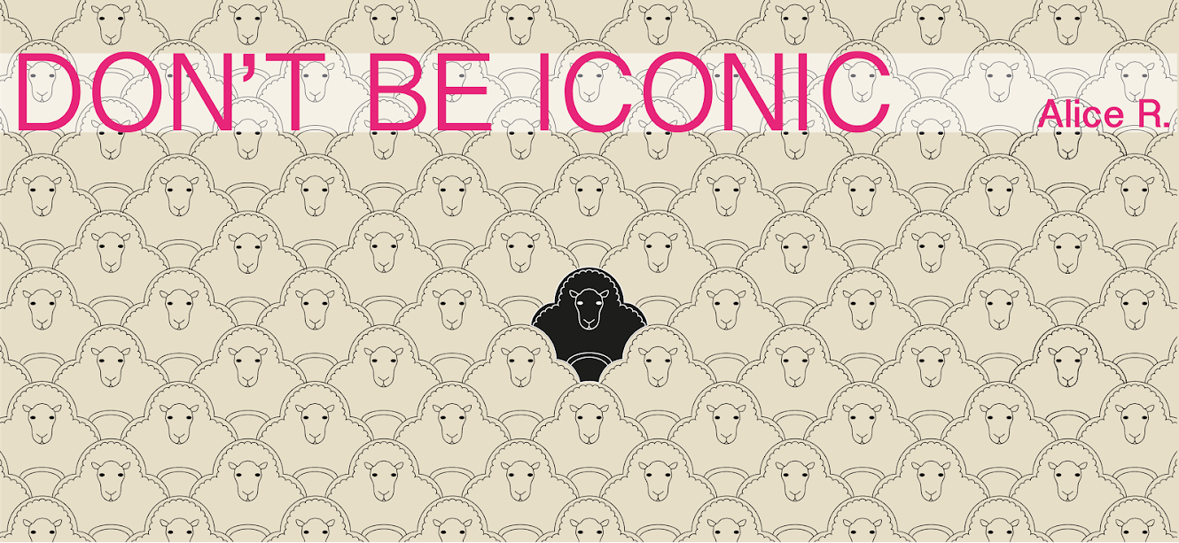 Don't be iconic