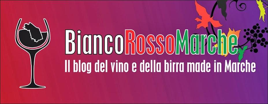 BiancoRossoMarche - Il blog del vino e della birra made in Marche