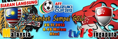 Live Streaming Malaysia vs Singapura Piala AFF Suzuki Cup 25 November 2012
