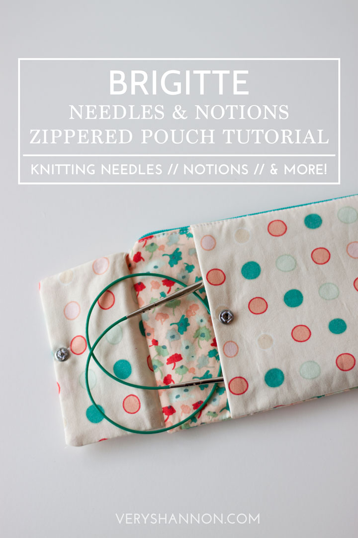 FREE Brigitte Needles & Notions Zippered Pouch Tutorial from VeryShannon.com  #free #sewing #pattern