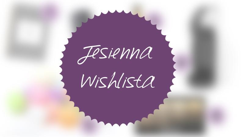 blog kosmetyczny jesienne zakupy
