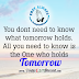 TRUST YOUR TOMORROW IN THE HAND OF GOD