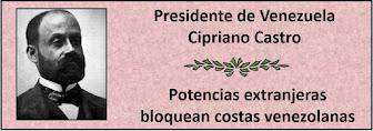 Fotos del Presidente Cipriano Castro, en el período 1899-1908