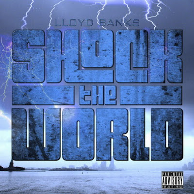 Lloyd Banks - Shock The World Lyrics