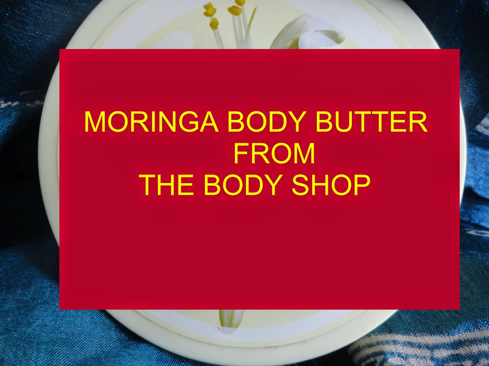 REVIEW: The Body Shop Moringa Body butter image