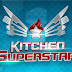 Kitchen Superstar 06-27-11