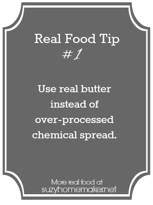 real food tip 1: butter - suzyhomemaker.net