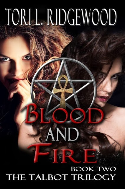 Book Highlight:  Blood and Fire: Book Two of the Talbot Trilogy by Tori L. Ridgewood