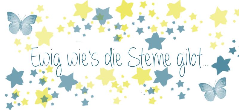 """Ewig wie´s die Sterne gibt..."""