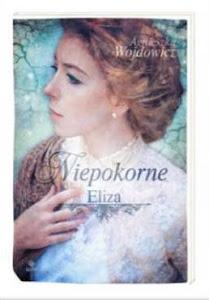 """""""Niepokorne. Eliza"""" tom I"""