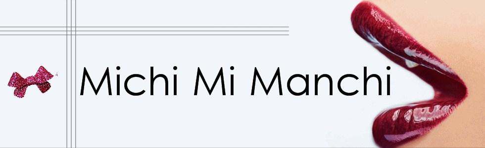 Michi Mi Manchi
