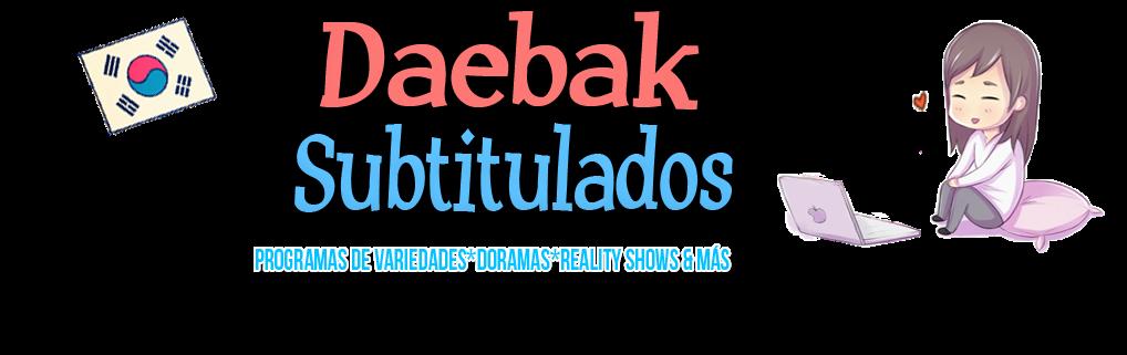 Daebak! Subtitulados