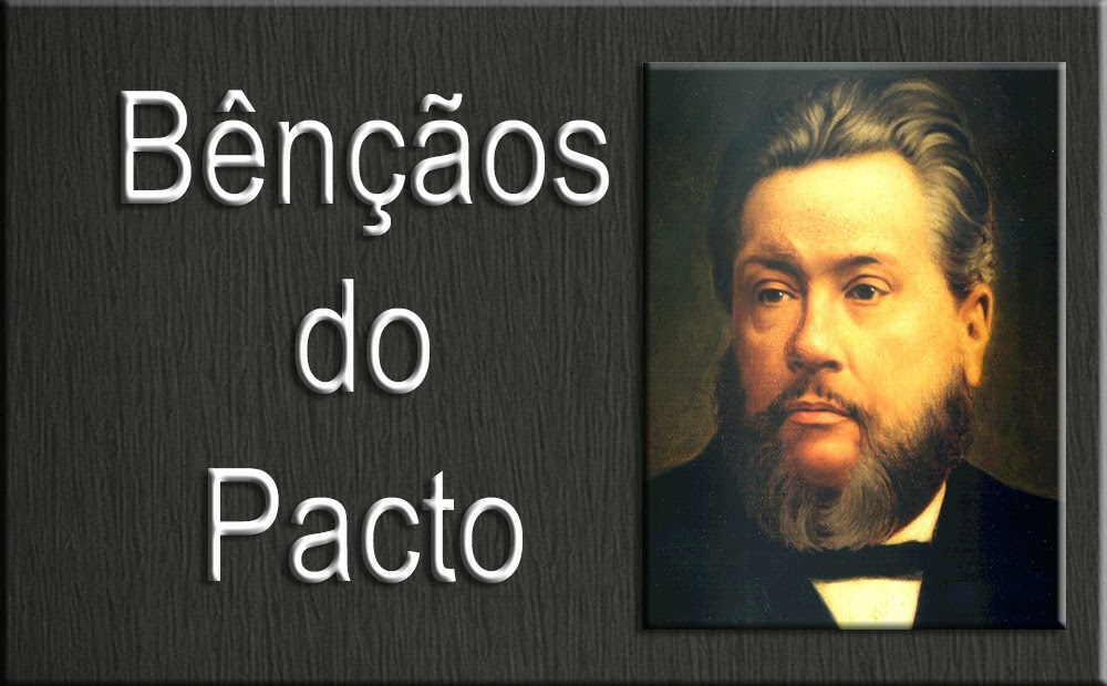 Bênçãos do Pacto - C. H. Spurgeon