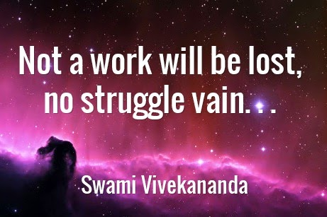 Not a work will be lost, no struggle vain. . .