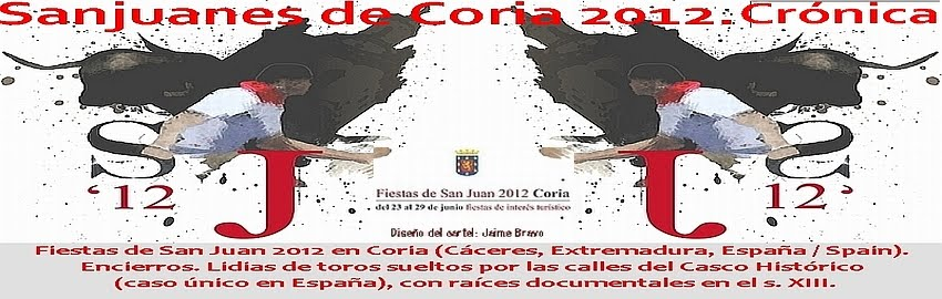 Sanjuanes de Coria 2012: Crónica.