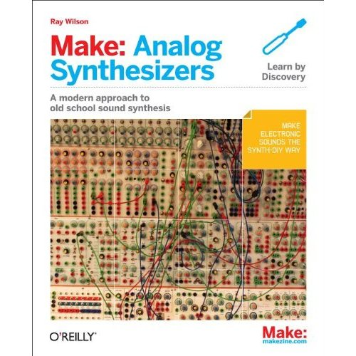 Matrixsynth Make Analog Synthesizers By Ray Wilson Of
