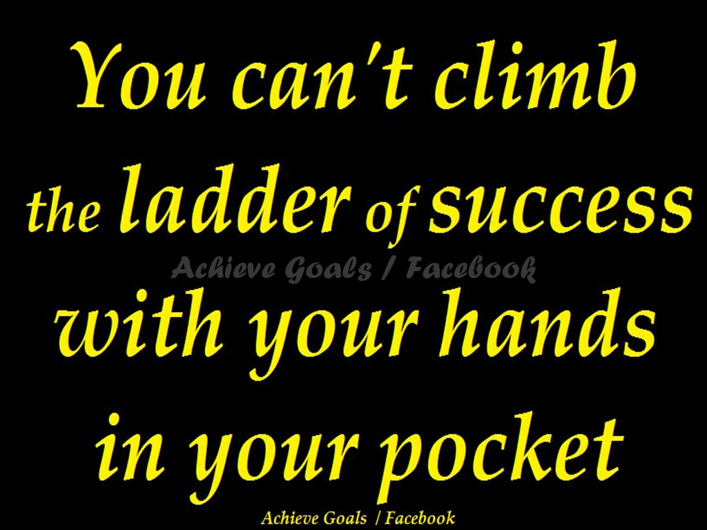 You Cant Climb The Ladder Of Success