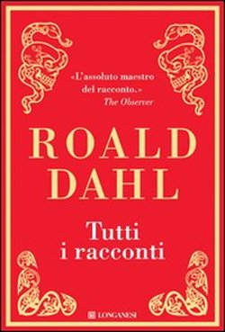 Tutti i racconti, Roald Dahl