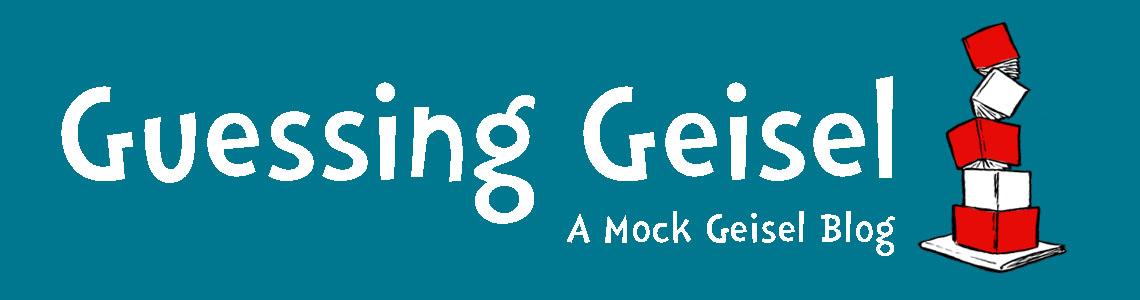 Guessing Geisel: A Mock Geisel Blog
