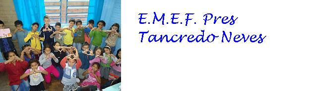 EMEF Pres.Tancredo Neves