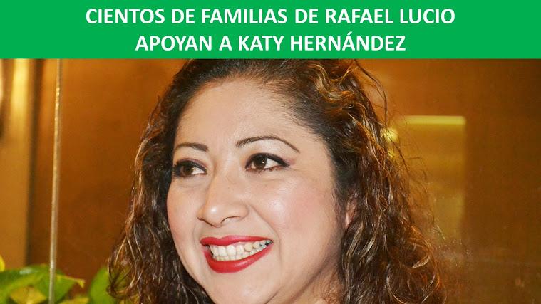 CIENTOS DE FAMILIAS DE RAFAEL LUCIO APOYAN A KATY HERNÁNDEZ