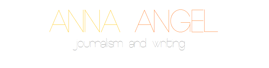 Anna Angel Journalism and Writing