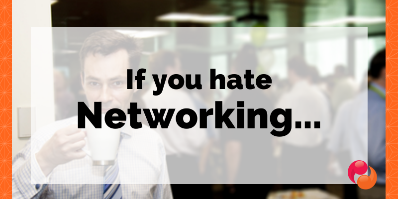 if you hate networking
