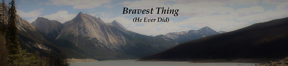Bravest Thing (He Ever Did)