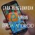 Trik Cara Menggunakan Psiphon Pro Apk di HP Android