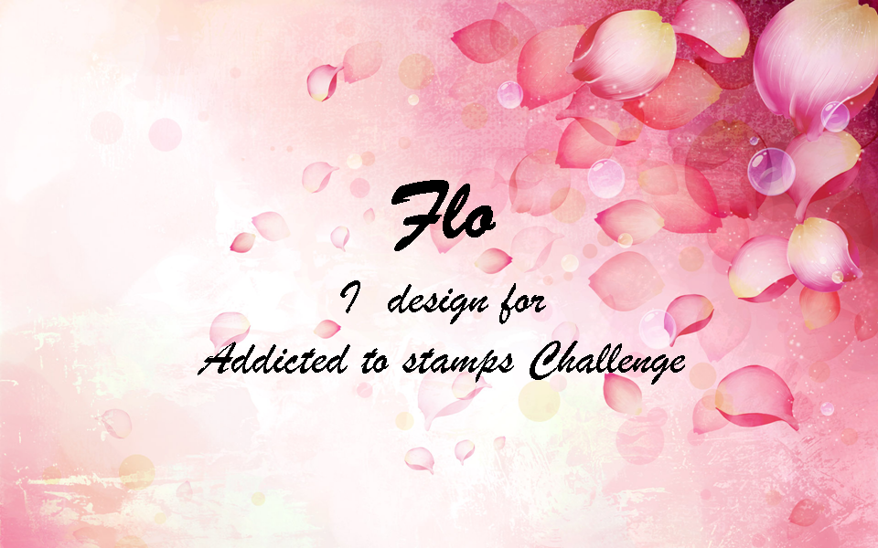 J'ai créé pour Addicted to Stamp Challenge