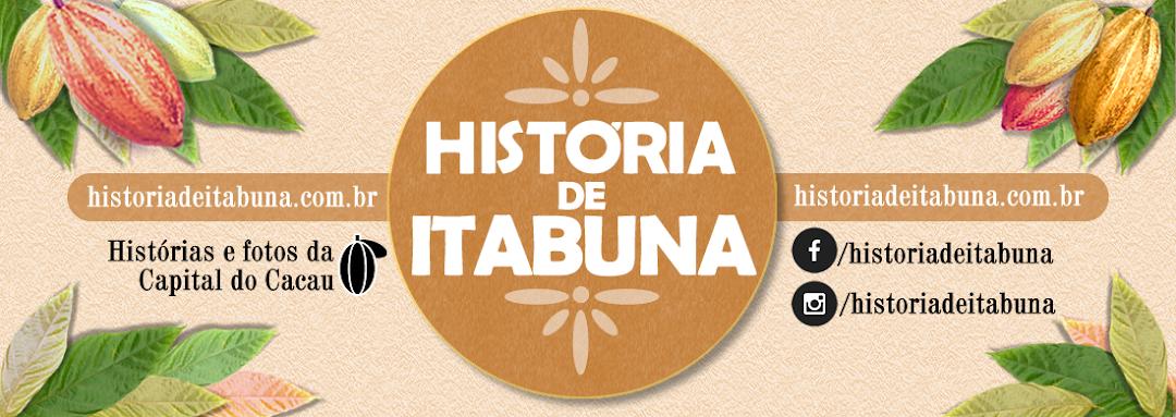 HISTÓRIA DE ITABUNA