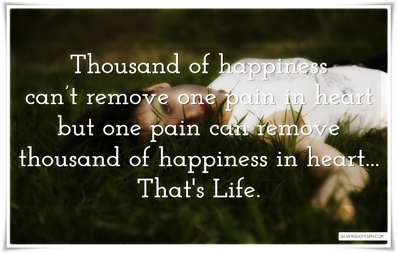 Thousand Of Happiness Can't Remove One Pain In Heart, Picture Quotes, Love Quotes, Sad Quotes, Sweet Quotes, Birthday Quotes, Friendship Quotes, Inspirational Quotes, Tagalog Quotes