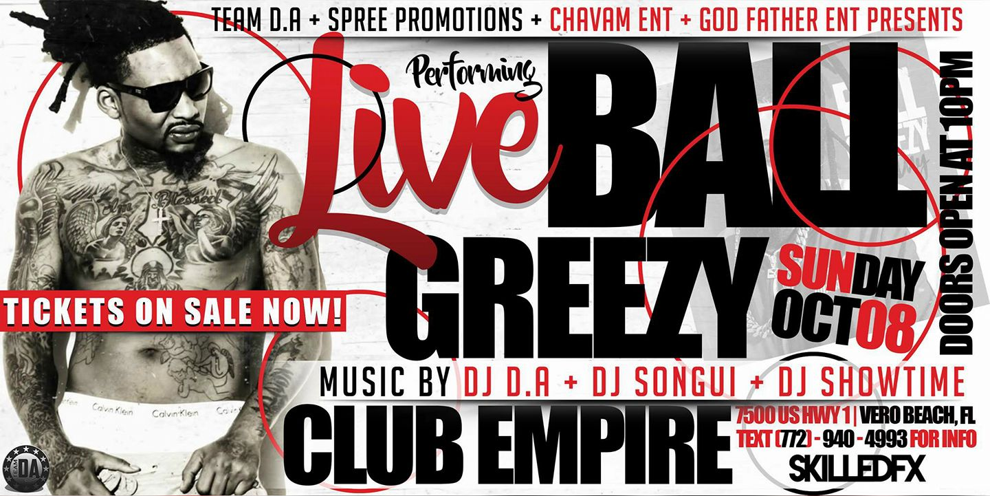 BALL GREEZY PERFORMING LIVE @ CLUB EMPIRE OCTOBER 8, 2017 !!!