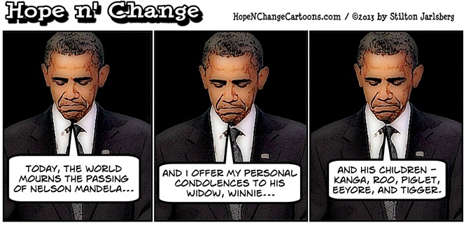 obama, obama jokes, cartoon, nelson, mandela, funeral, hope n' change, hope and change, stilton jarlsberg, tea party, conservative, winnie the pooh, raul castro