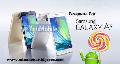 Samsung Galaxy A5 Firmware and how to flash it Loliipop (5.0.2)