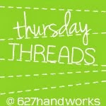 Thursday Threads Linky @ 627Handworks