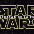 """Teaser tráiler de la película """"Star Wars: El Despertar de la Fuerza"""""""